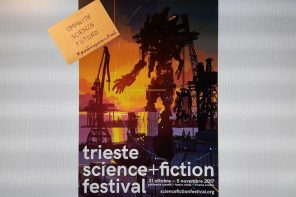 UMANITÀ, SCIENZA E FUTURO AL TRIESTE SCIENCE+FICTION FESTIVAL