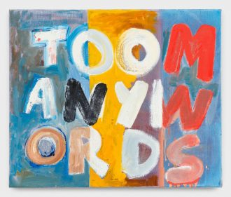 Walter  Swennen  Too  many  words,  2017  Oil  on  canvas  19  3/4  x  23  3/4  inches  (50  x  60  cm)  Copyright  Walter  Swennen  Courtesy  the  artist  and  Gladstone  Gallery,  New  York  and  Brussels.